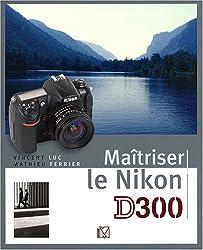 Maîtriser le Nikon D300