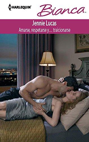 Amarse, respetarse y… traicionarse (Bianca) por Jennie Lucas