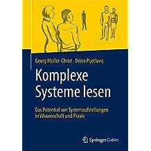 Komplexe Systeme lesen: Das Potential von Systemaufstellungen in Wissenschaft und Praxis