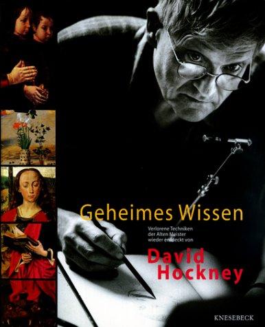 Geheimes Wissen. Verlorene Techniken der Alten Meister wieder entdeckt von David Hockney Buch-Cover