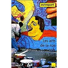 AUTREPART N° 1 : LES ARTS DE LA RUE DANS LES SOCIETES DU SUD