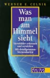 Was man am Himmel sieht - Werner E. Celnik