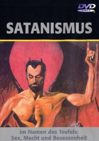 Satanismus - Im Namen des Teufels