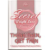 HEALTH AND FITNESS WEIGHT LOSS: THE SECRET REVEALED CRAVING BINGE AND BOREDOM EATING THINK THIN GET THIN SERIES (Japanese Edition)
