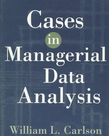 Cases in Managerial Data Analysis (Business Statistics)