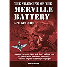 The Silencing of the Merville Battery: A WW2 Pocket Guide
