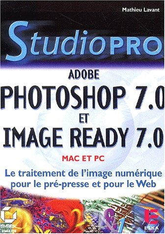 Photoshop 7.0 et Image Ready 7.0 par M. Lavant