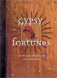 Gypsy Fortunes: Use the Magic of Romany Cards to Foretell the Future