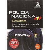 Policía Nacional Escala Básica. Preparación para la prueba de ortografía (Fuerzas Cuerpos Seguridad 2015)