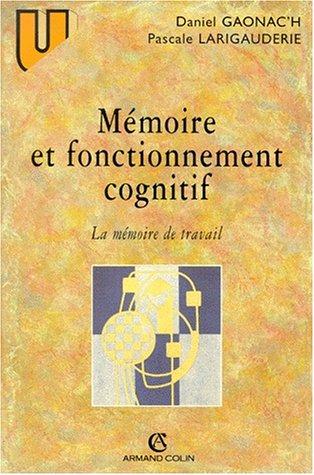Mémoire et fonctionnement cognitif par Daniel Gaonac'h