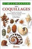LES COQUILLAGES. Le guide visuel de plus de 500 espèces de coquillages marins à travers le monde