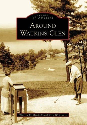 Watkins Glen Ny (Around Watkins Glen (NY) (Images of America) by Charles R. Mitchell (2006-07-19))