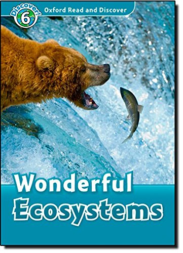 Oxford Read and Discover: Level 6: Wonderful Ecosystems por Louise Spilsbury
