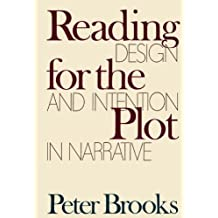 Reading for the Plot: Design and Intention in Narrative (English Edition)