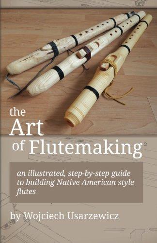 The Art of Flutemaking por Wojciech Usarzewicz