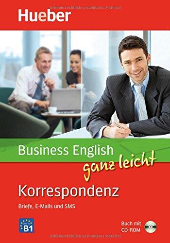 Business English ganz leicht Korrespondenz - Briefe, E-Mails und SMS: Buch + CD-ROM