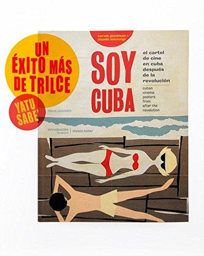 I am Cuba: Cuban Cinema Posters 1950-1970 por Stephen Heller