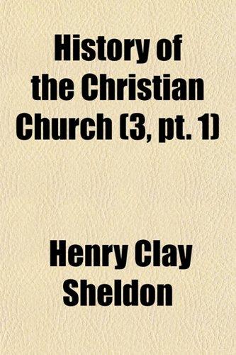 History of the Christian Church (Volume 3, pt. 1)