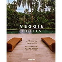 Veggie Hotels : The Joy of Vegetarian Vacations