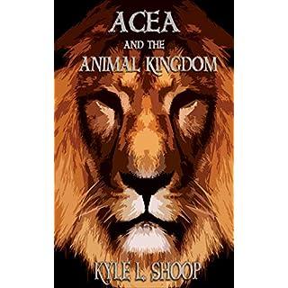 Acea and the Animal Kingdom (Acea Bishop Book 1) (English Edition)