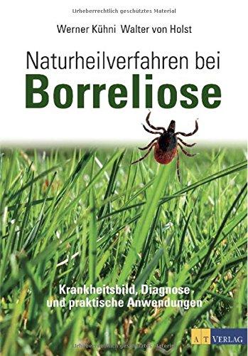 Borreliose-therapie (Naturheilverfahren bei Borreliose: Krankheitsbild, Diagnose und praktische Anwendungen)