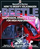 How to Modify Volkswagen Beetle Chassis, Suspension & Brakes for High Performance (Speedpro Series)