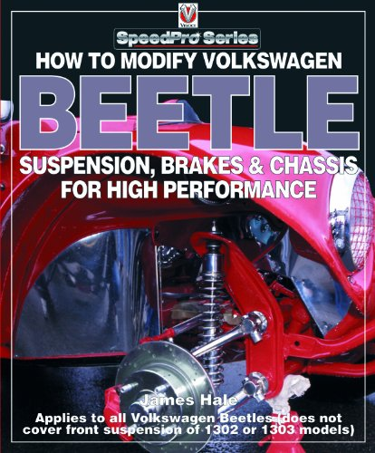 How to Modify Volkswagen Beetle Chassis, Suspension & Brakes for High Performance (Speedpro Series) por James Hale