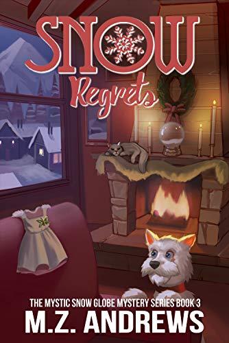 Snow Regrets: A Mystic Snow Globe Romantic Mystery (The Mystic Snow Globe Mystery Series Book 3) (English Edition)