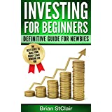 Investing for Beginners: Definitive Guide for Newbies (Investment, Investing, Stock Investing, Options, Futures, Forex, ETF, Retirement) (English Edition)