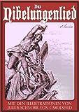 Das Nibelungenlied (Mit den Illustrationen von Julius Schnorr von Carolsfeld und Eugen Neureuther)