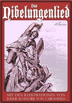 Das Nibelungenlied (Mit den Illustrationen von Julius Schnorr von Carolsfeld und Eugen Neureuther) von [Simrock, Karl]