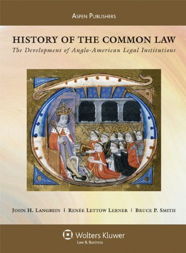 history-of-the-common-law-the-development-of-anglo-american-legal-institutions-by-langbein-john-h-le
