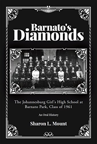 Barnato's Diamonds: The Johannesburg Girl's High School at Barnato Park, Class of 1961 (English Edition)