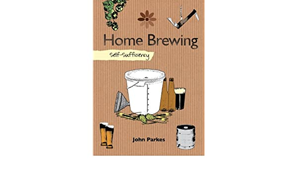 home brewing selfsufficiency the selfsufficiency series