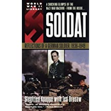 Soldat: Reflections of a German Soldier, 1936-1949 (Dell War): Written by Siegfried Knappe, 1999 Edition, (Reissue) Publisher: Bantam Doubleday Dell Publishing Gr [Mass Market Paperback]