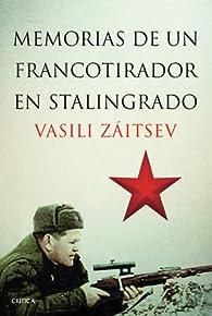 Memorias de un francotirador en Stalingrado par Vasili Záitsev