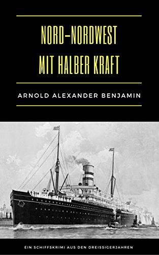 Nord-Nordwest mit halber Kraft: Kriminalroman (99 Welt-Klassiker)