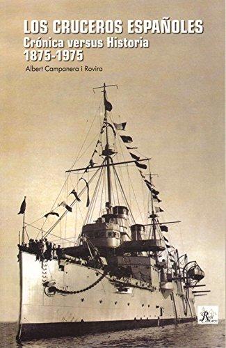 LOS CRUCEROS ESPAÑOLES. CRONICA VERSUS HISTORIA 1875-1975.