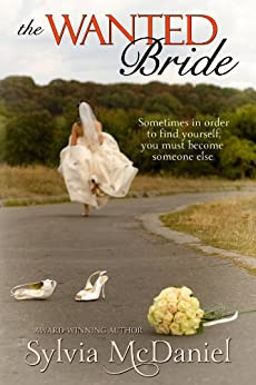 The Wanted Bride (Small Town Contemporary Romance): Runaway Bride  (English Edition) von [McDaniel, Sylvia]