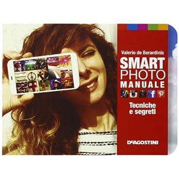 Smartphoto. Manuale. Tecniche E Segreti