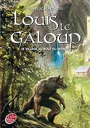 Louis le galoup - Tome 1 - Le village au bout du monde