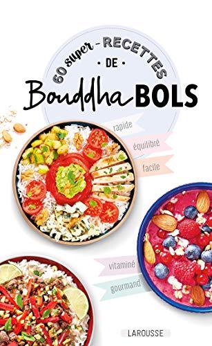 60 super recettes de bouddha bols par  Collectif
