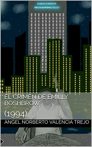 El crimen de Emilly Boshbrow: (1994) (Spanish Edition)
