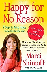 Happy for No Reason: 7 Steps to Being Happy from the Inside Out by Marci Shimoff (2009-03-03)