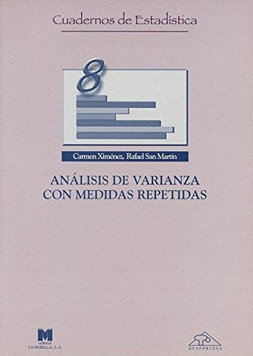 Analisis de Varianza Con Medidas Repetidas por Rafael San Martin, Carmen Ximenez