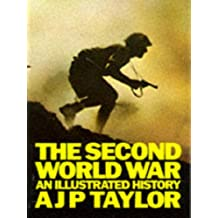 The Second World War: An Illustrated History