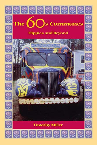 The 60's Communes: Hippies and Beyond (Peace and Conflict Resolution)