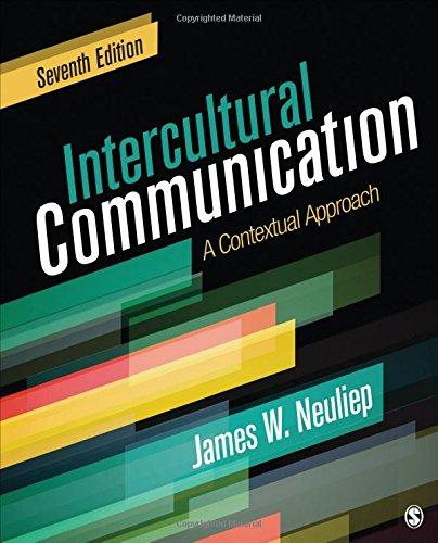 Intercultural Communication: A Contextual Approach por James W. Neuliep