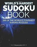 World's Hardest Sudoku Book: 200 of the World's Toughest Sudoku Puzzles