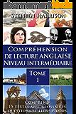 Compréhension de lecture anglaise niveau intermédiaire - Tome 1 (AVEC AUDIO) (English Edition)